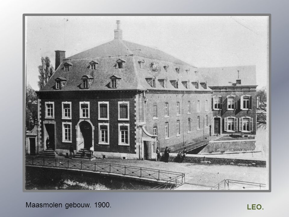 Maasmolen gebouw. 1900. LEO.
