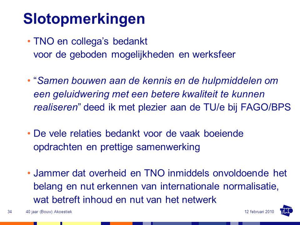 Slotopmerkingen TNO en collega's bedankt voor de geboden mogelijkheden en werksfeer.