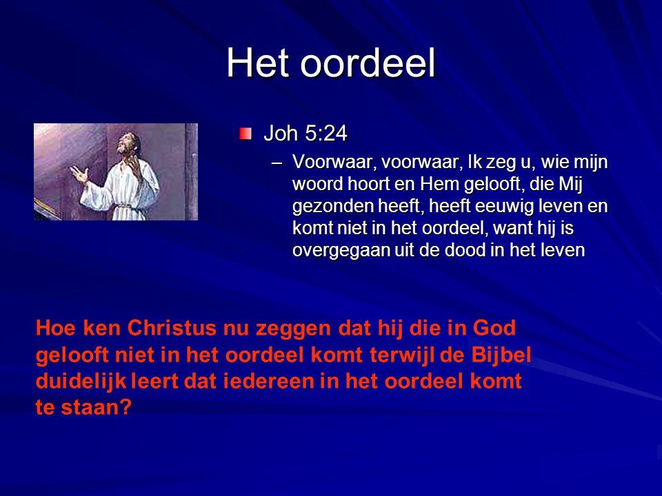 Het oordeel Joh 5:24.