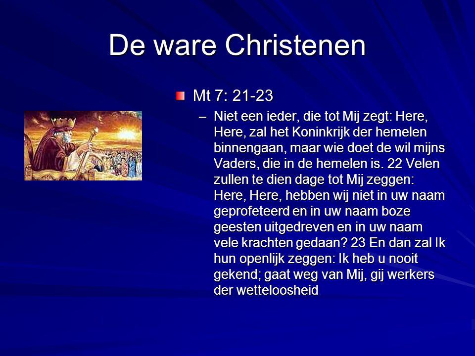 De ware Christenen Mt 7: 21-23