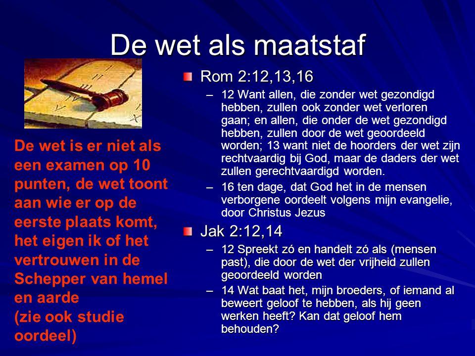 De wet als maatstaf Rom 2:12,13,16