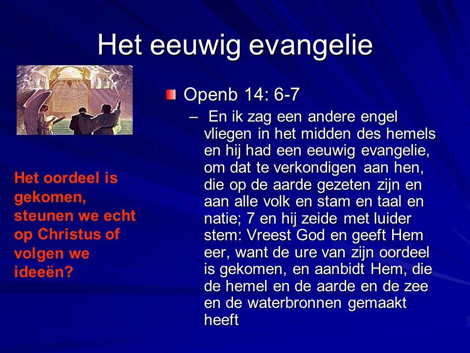 Het eeuwig evangelie Openb 14: 6-7