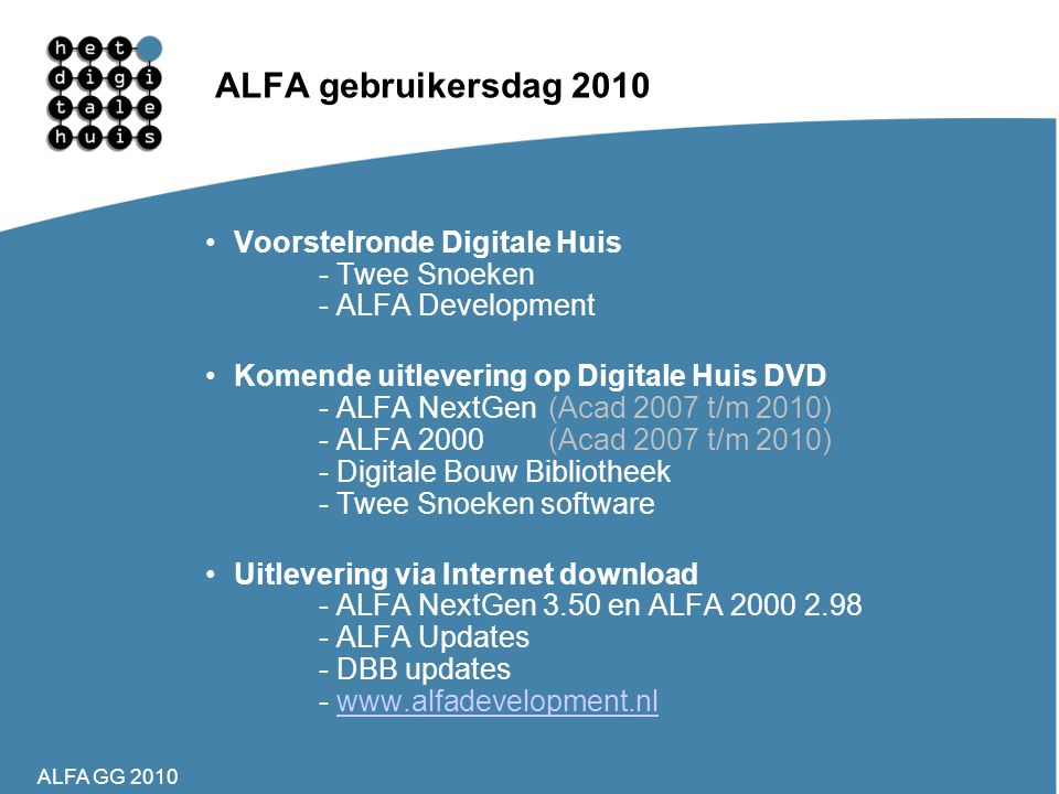 ALFA gebruikersdag 2010 Voorstelronde Digitale Huis - Twee Snoeken - ALFA Development.