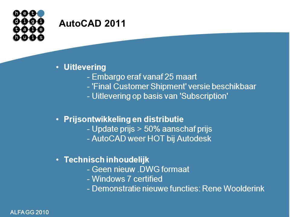 AutoCAD 2011 Uitlevering - Embargo eraf vanaf 25 maart - Final Customer Shipment versie beschikbaar - Uitlevering op basis van Subscription