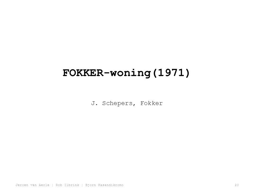 FOKKER-woning(1971) J. Schepers, Fokker