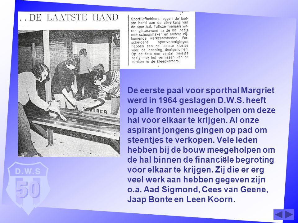 De eerste paal voor sporthal Margriet werd in 1964 geslagen D. W. S