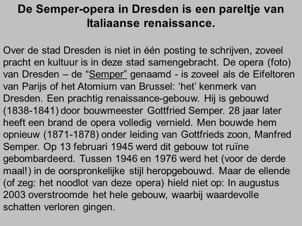 De Semper-opera in Dresden is een pareltje van Italiaanse renaissance.