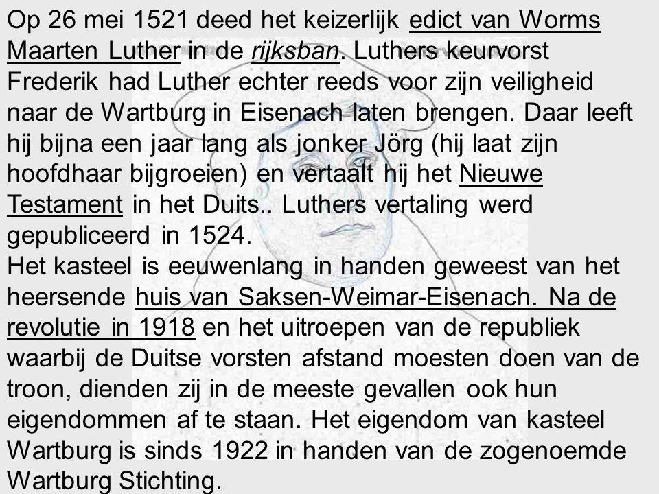 Op 26 mei 1521 deed het keizerlijk edict van Worms Maarten Luther in de rijksban. Luthers keurvorst Frederik had Luther echter reeds voor zijn veiligheid naar de Wartburg in Eisenach laten brengen. Daar leeft hij bijna een jaar lang als jonker Jörg (hij laat zijn hoofdhaar bijgroeien) en vertaalt hij het Nieuwe Testament in het Duits.. Luthers vertaling werd gepubliceerd in 1524.