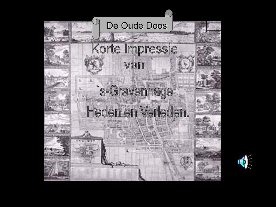 De Oude Doos Korte Impressie van `s-Gravenhage Heden en Verleden.