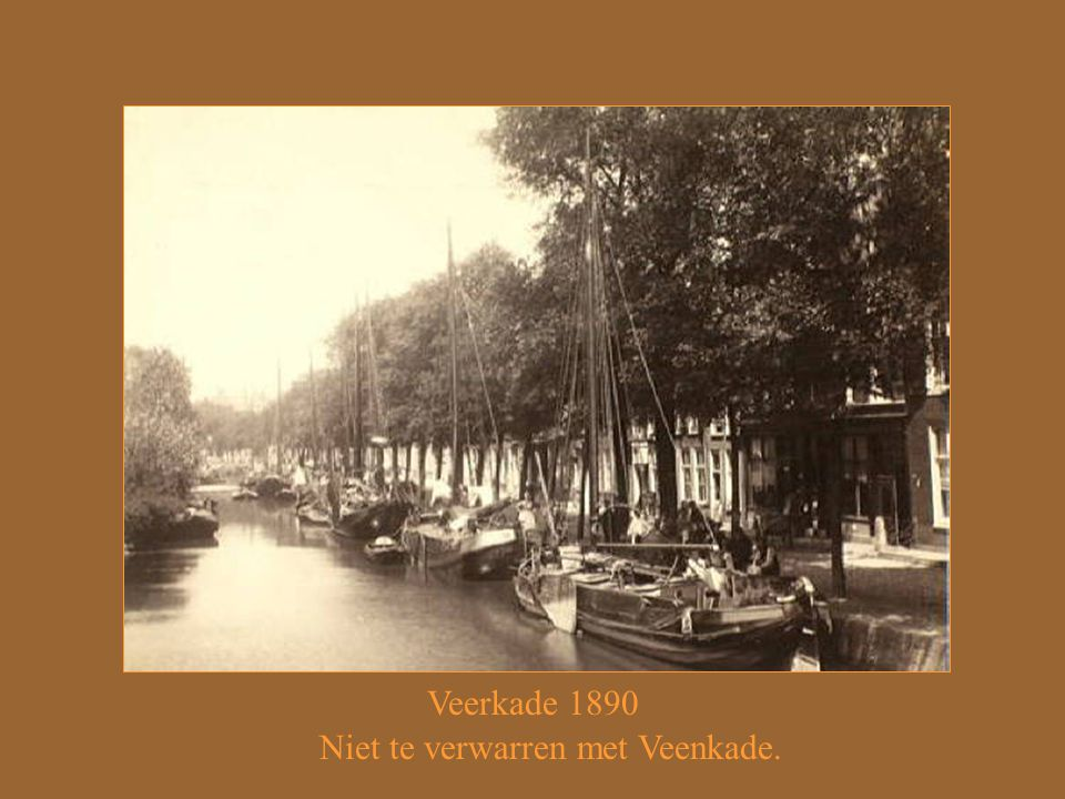 Niet te verwarren met Veenkade.