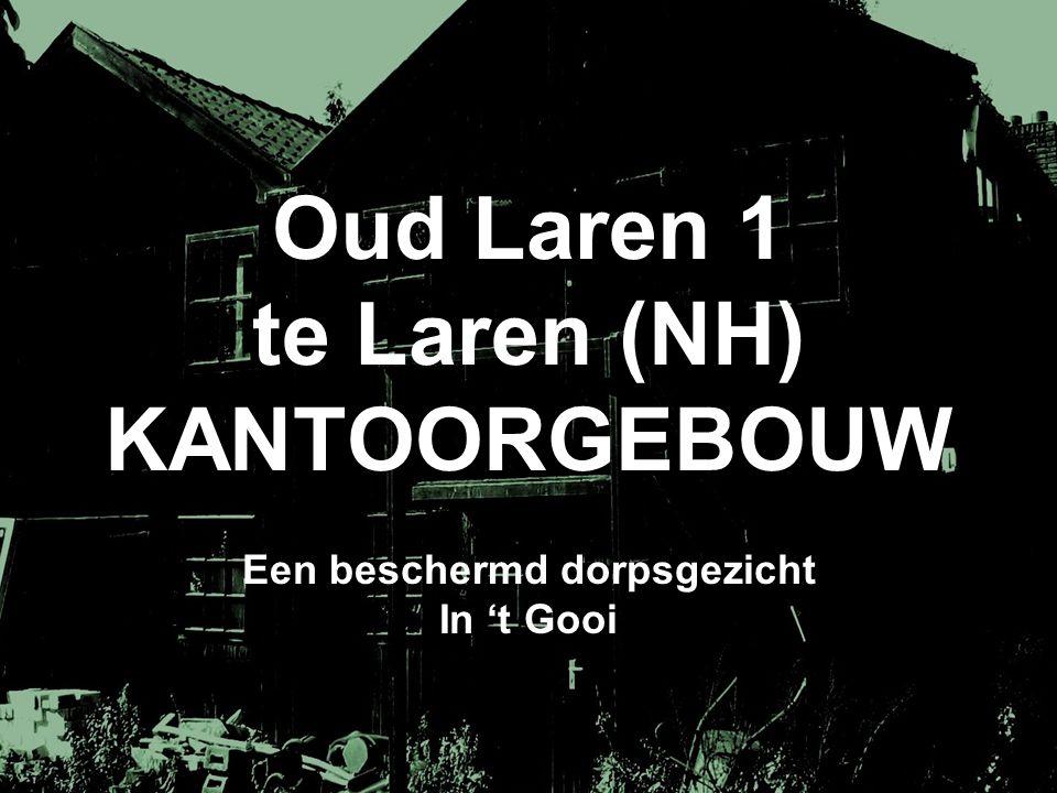 Oud Laren 1 te Laren (NH) KANTOORGEBOUW