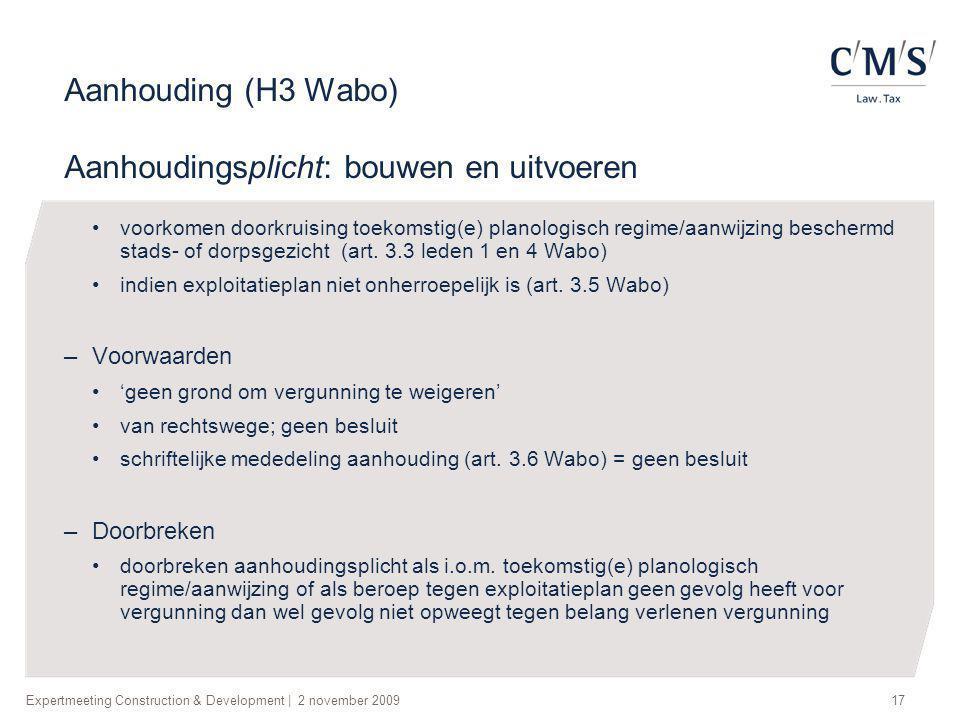 Aanhouding (H3 Wabo) Aanhoudingsplicht: bouwen en uitvoeren