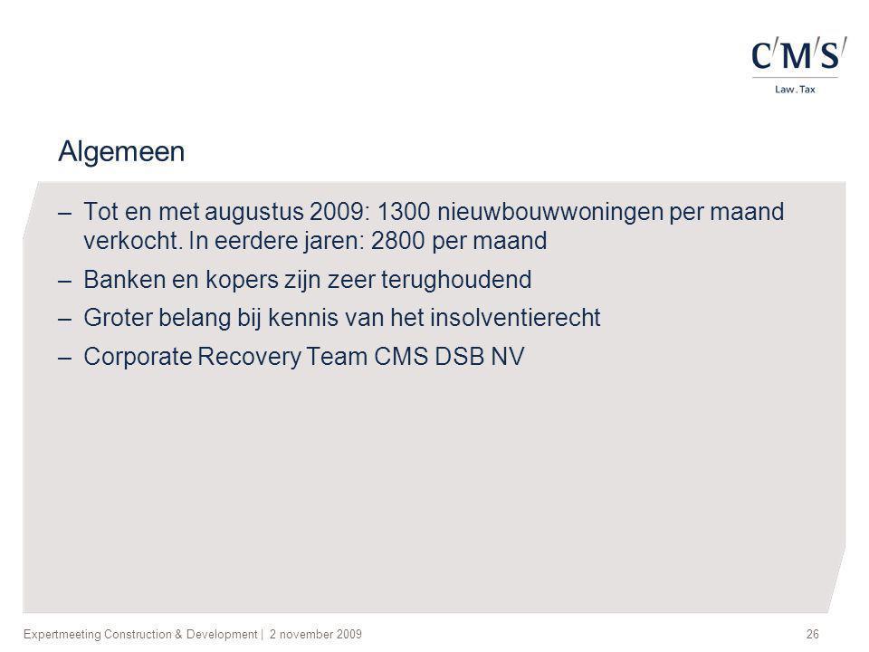 Algemeen Tot en met augustus 2009: 1300 nieuwbouwwoningen per maand verkocht. In eerdere jaren: 2800 per maand.