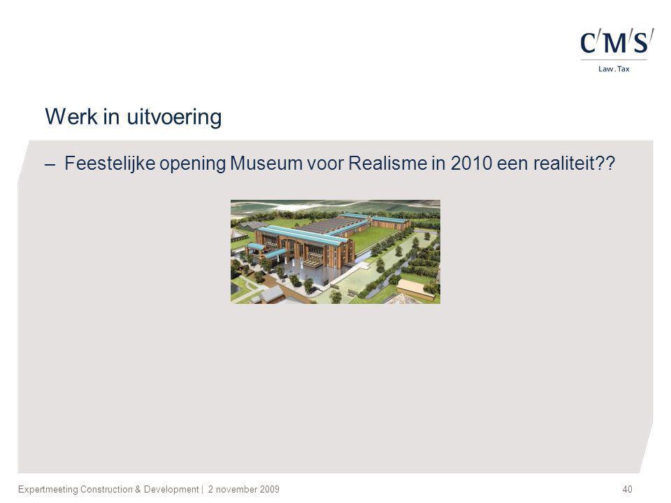 Werk in uitvoering Feestelijke opening Museum voor Realisme in 2010 een realiteit .