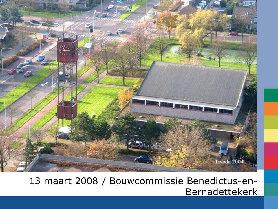 13 maart 2008 / Bouwcommissie Benedictus-en-Bernadettekerk