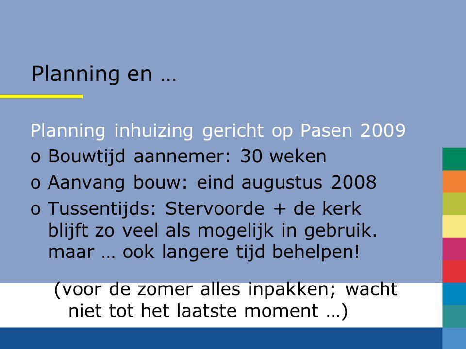 Planning en … Planning inhuizing gericht op Pasen 2009
