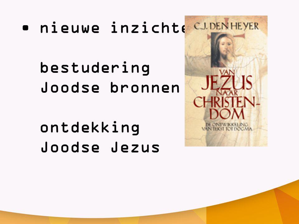 nieuwe inzichten bestudering Joodse bronnen ontdekking Joodse Jezus