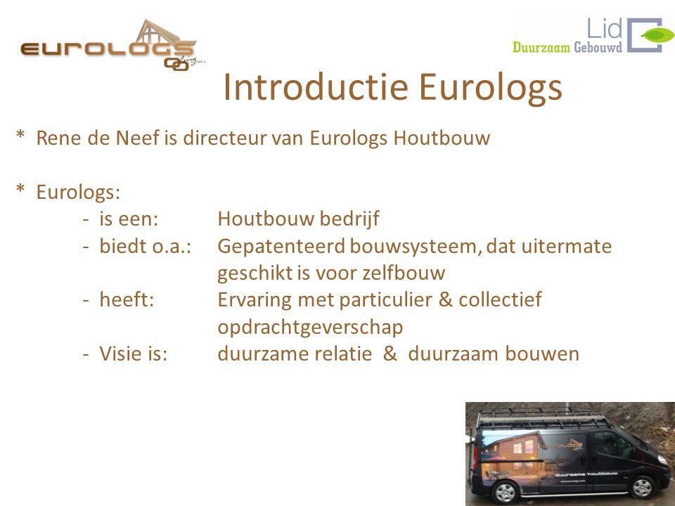 Introductie Eurologs * Rene de Neef is directeur van Eurologs Houtbouw