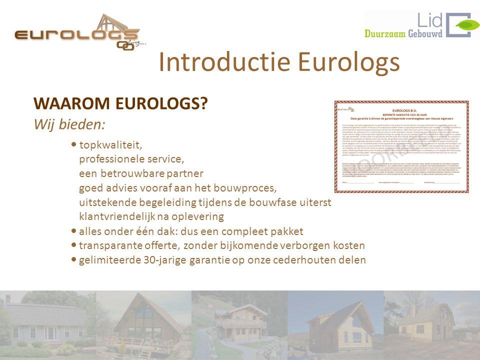 Introductie Eurologs WAAROM EUROLOGS Wij bieden: · topkwaliteit,