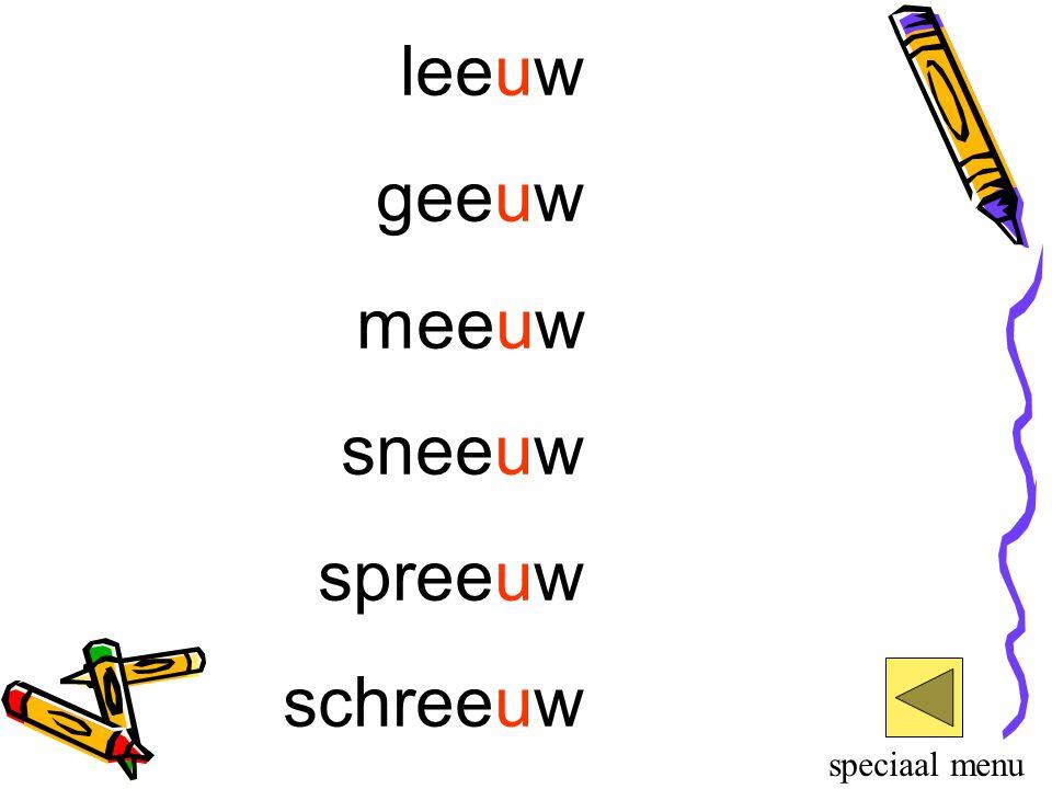 leeuw geeuw meeuw sneeuw spreeuw schreeuw speciaal menu