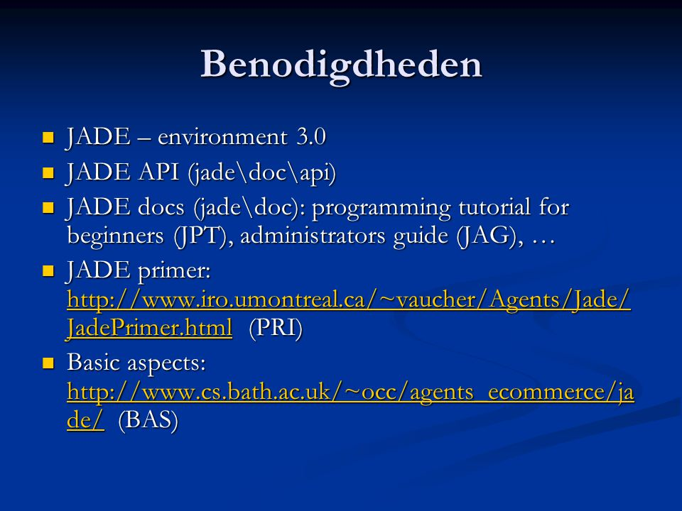 Benodigdheden JADE – environment 3.0 JADE API (jade\doc\api)