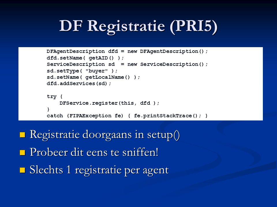 DF Registratie (PRI5) Registratie doorgaans in setup()
