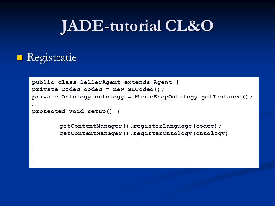 JADE-tutorial CL&O Registratie