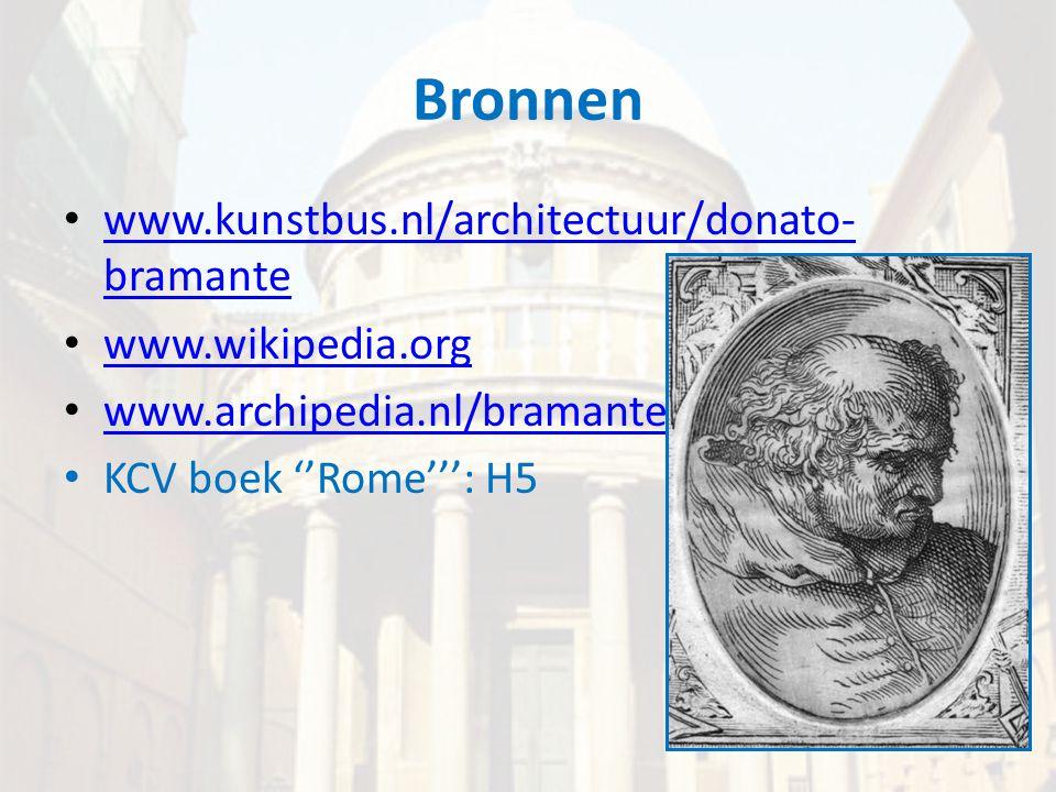 Bronnen www.kunstbus.nl/architectuur/donato-bramante www.wikipedia.org