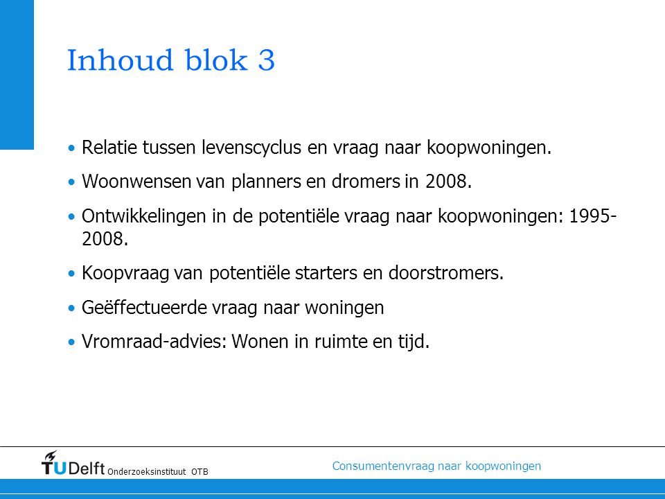 Inhoud blok 3 Relatie tussen levenscyclus en vraag naar koopwoningen.