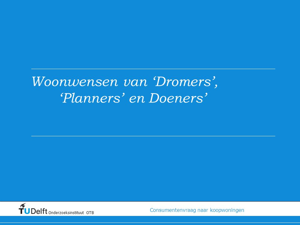 Woonwensen van 'Dromers', 'Planners' en Doeners'