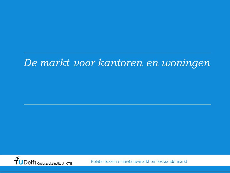 De markt voor kantoren en woningen