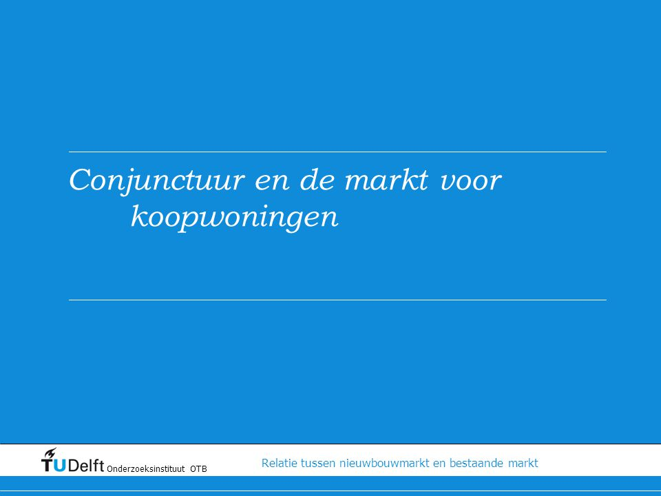 Conjunctuur en de markt voor koopwoningen