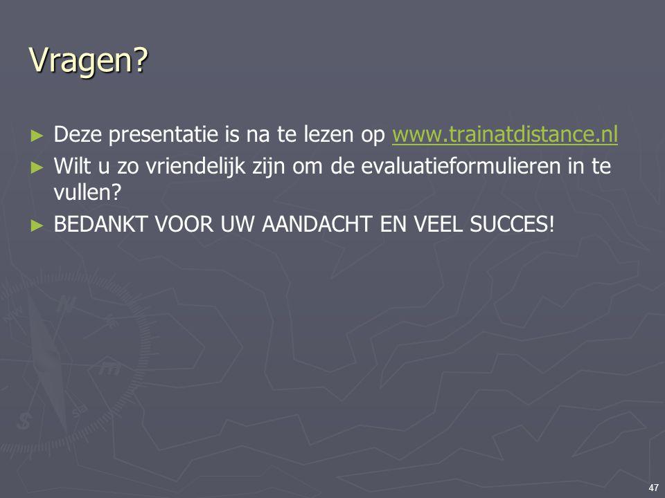 Vragen Deze presentatie is na te lezen op www.trainatdistance.nl