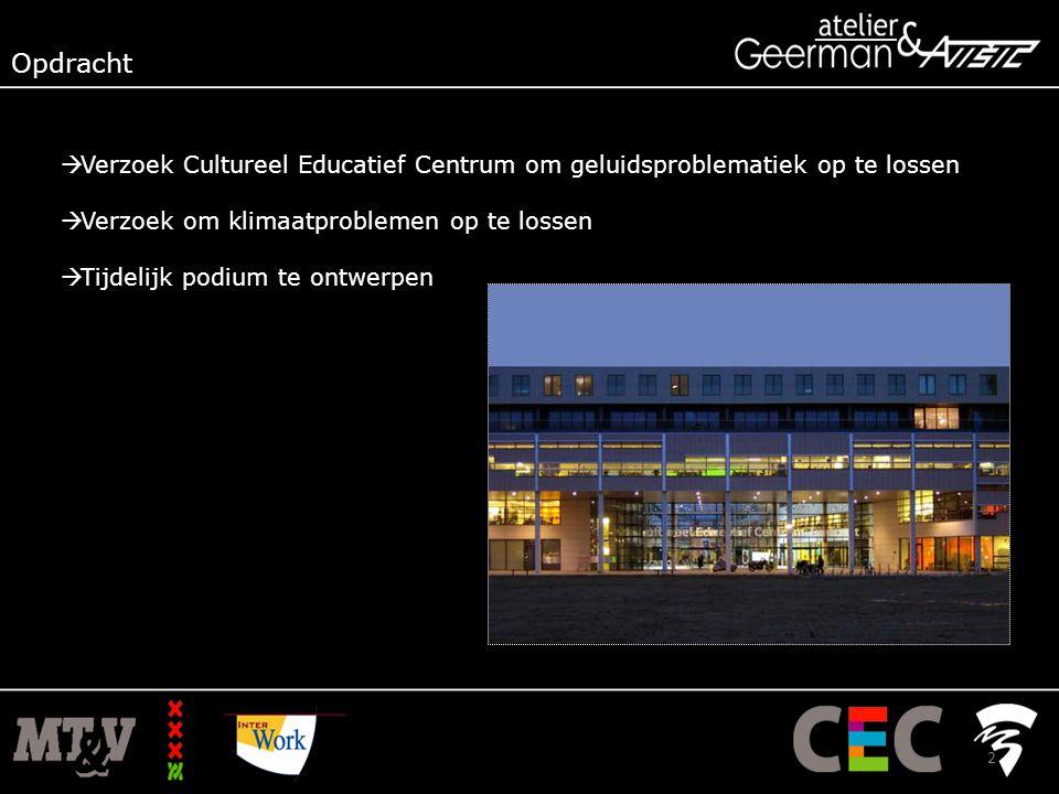 Opdracht Verzoek Cultureel Educatief Centrum om geluidsproblematiek op te lossen. Verzoek om klimaatproblemen op te lossen.