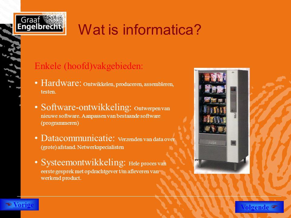 Wat is informatica Enkele (hoofd)vakgebieden:
