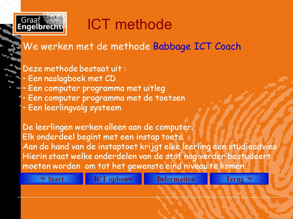 ICT methode We werken met de methode Babbage ICT Coach
