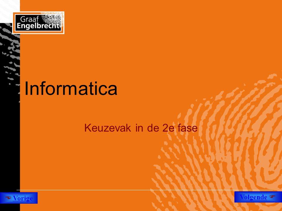 Informatica Keuzevak in de 2e fase  Vorige Volgende 