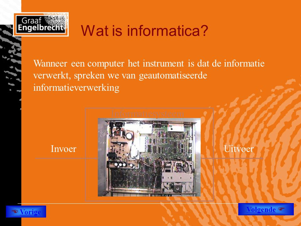 Wat is informatica Wanneer een computer het instrument is dat de informatie verwerkt, spreken we van geautomatiseerde informatieverwerking.