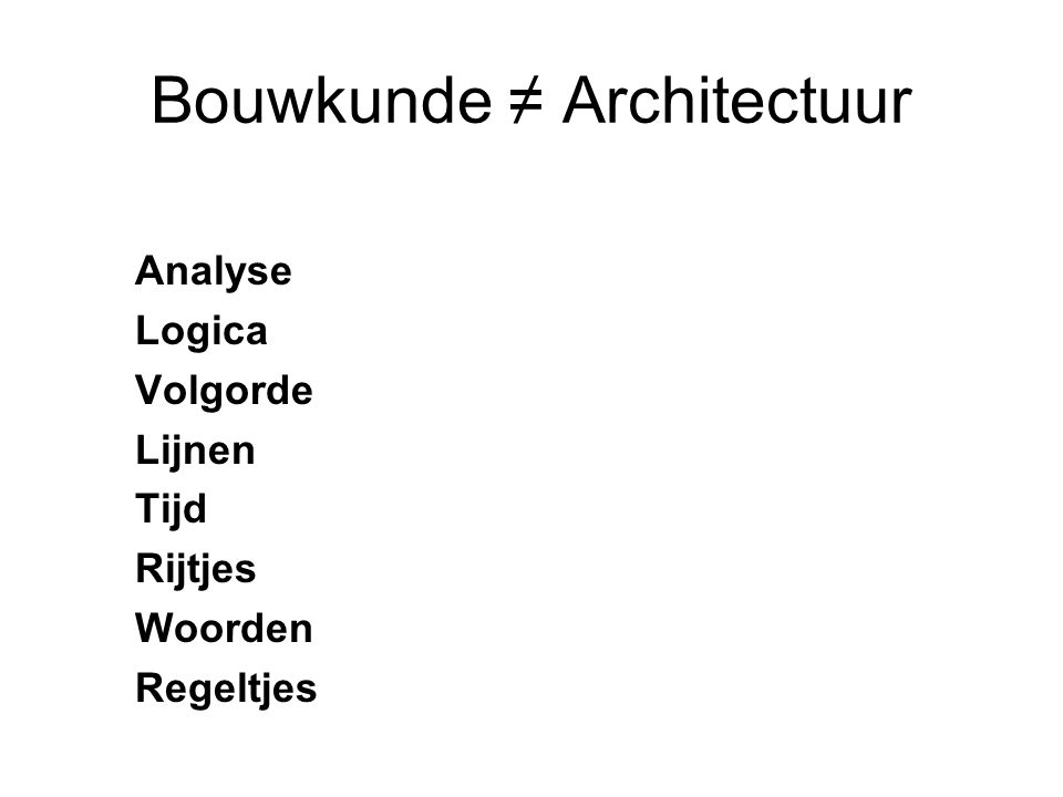 Bouwkunde ≠ Architectuur