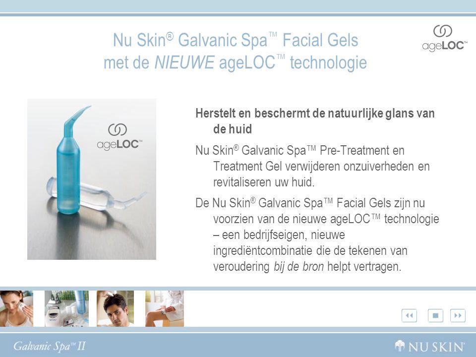 Nu Skin® Galvanic Spa™ Facial Gels met de NIEUWE ageLOC™ technologie