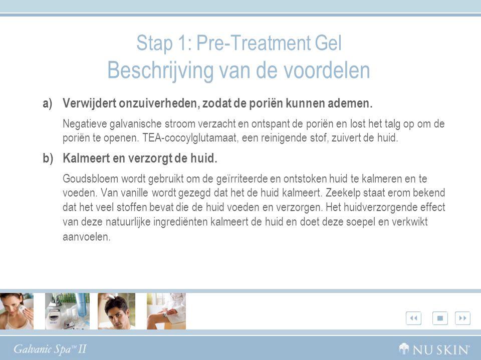 Stap 1: Pre-Treatment Gel Beschrijving van de voordelen