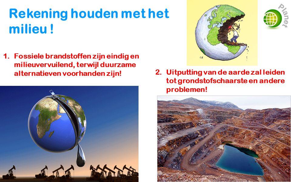 Rekening houden met het milieu !