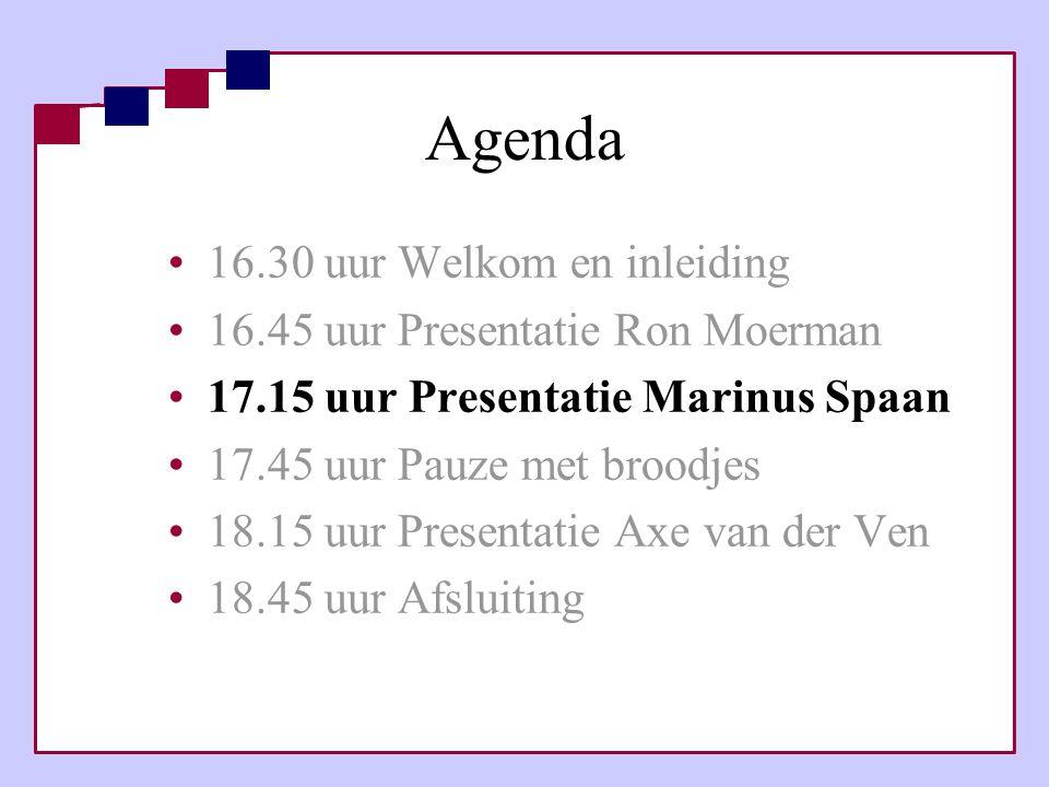 Agenda 16.30 uur Welkom en inleiding 16.45 uur Presentatie Ron Moerman