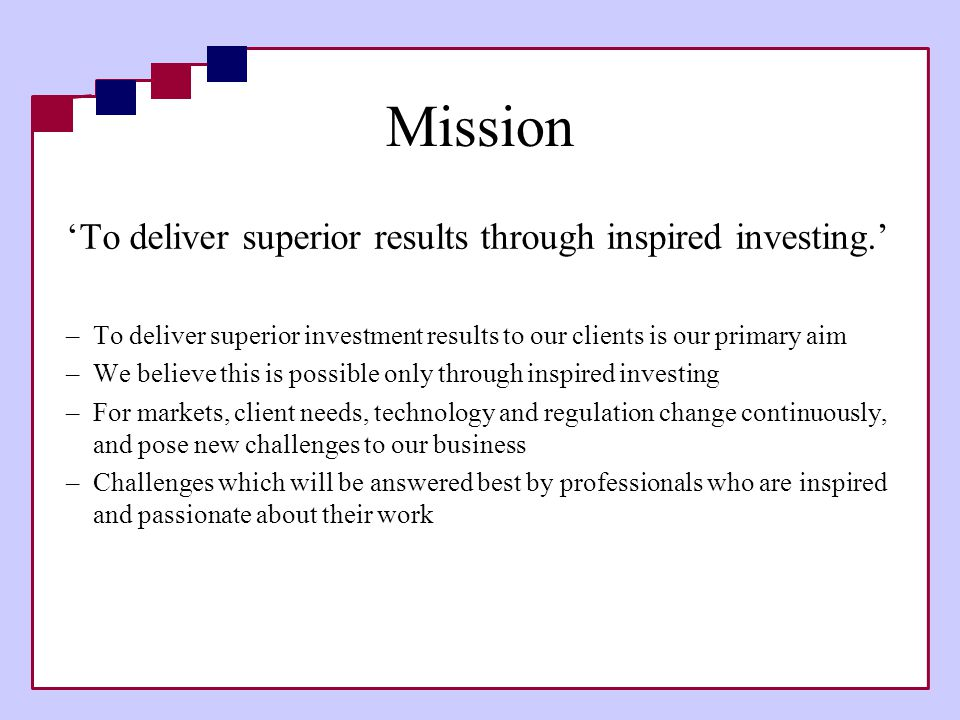 Mission 'To deliver superior results through inspired investing.'