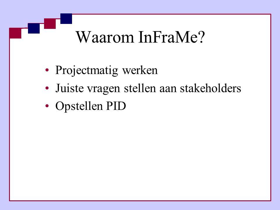 Waarom InFraMe Projectmatig werken