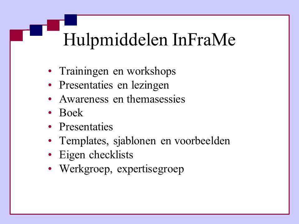 Hulpmiddelen InFraMe Trainingen en workshops Presentaties en lezingen