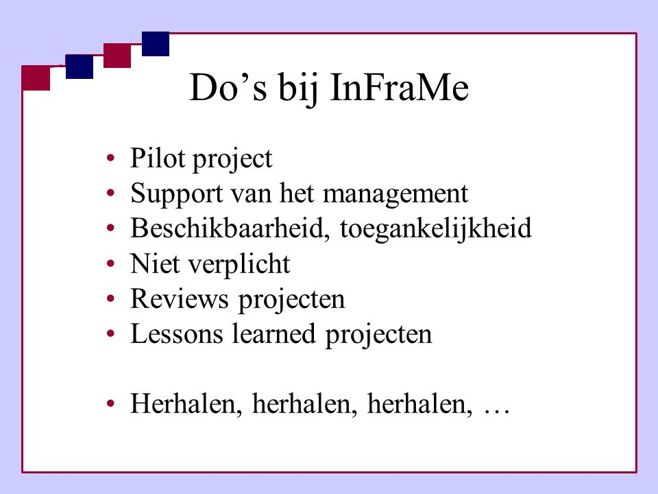 Do's bij InFraMe Pilot project Support van het management