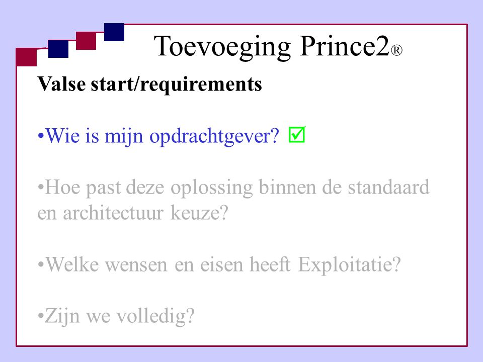 Toevoeging Prince2® Valse start/requirements