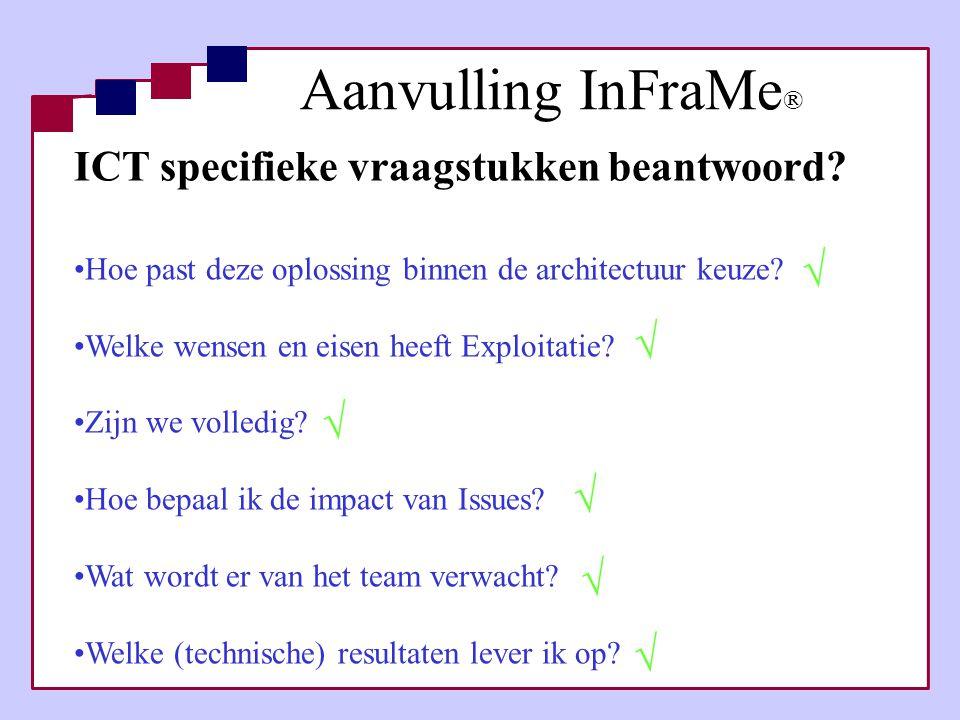 Aanvulling InFraMe® ICT specifieke vraagstukken beantwoord √ √ √ √ √