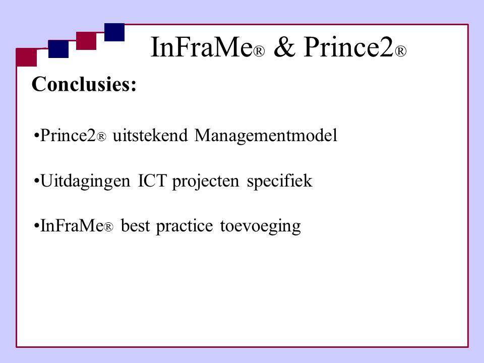 InFraMe® & Prince2® Conclusies: Prince2® uitstekend Managementmodel